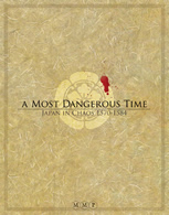 A Most Dangerous Time: Japan in Chaos, 1570-1584 - obrázek