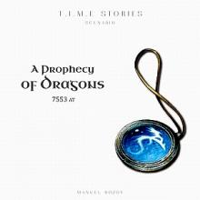 Time Stories: A Prophecy of Dragons (Pouze Brno)