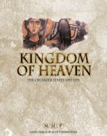 Kingdom of Heaven: The Crusader States 1097-1291 A